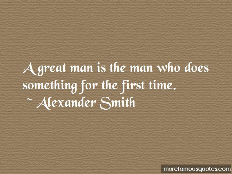 A Great Man Is Quotes
