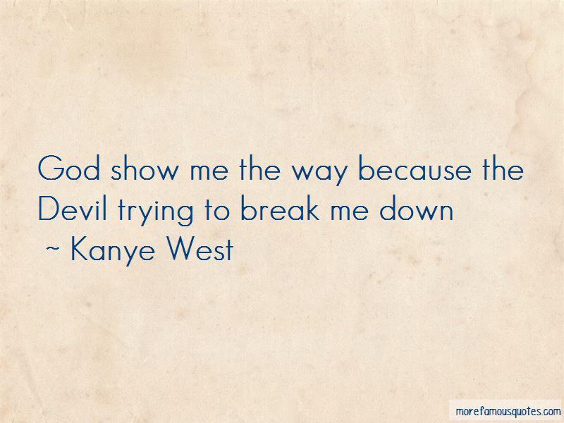 Break Me Down Quotes Pictures 3