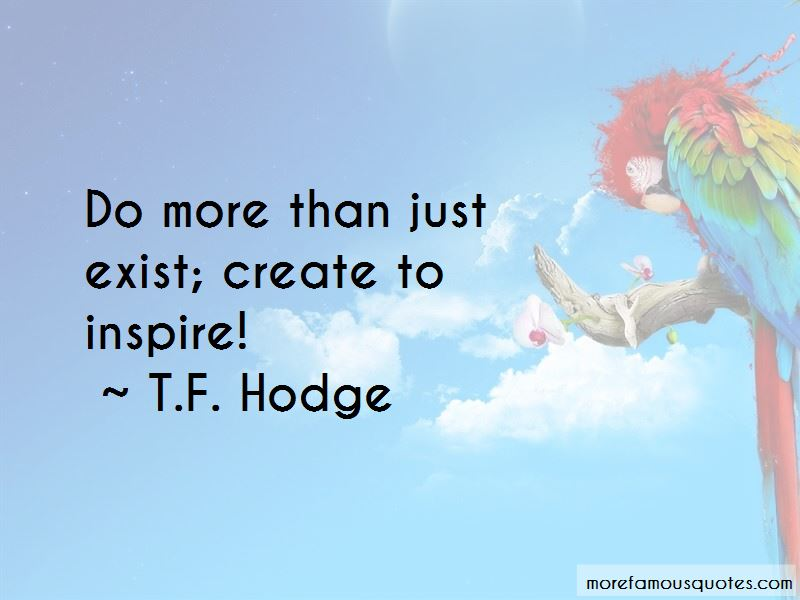 Do More Than Just Exist Quotes