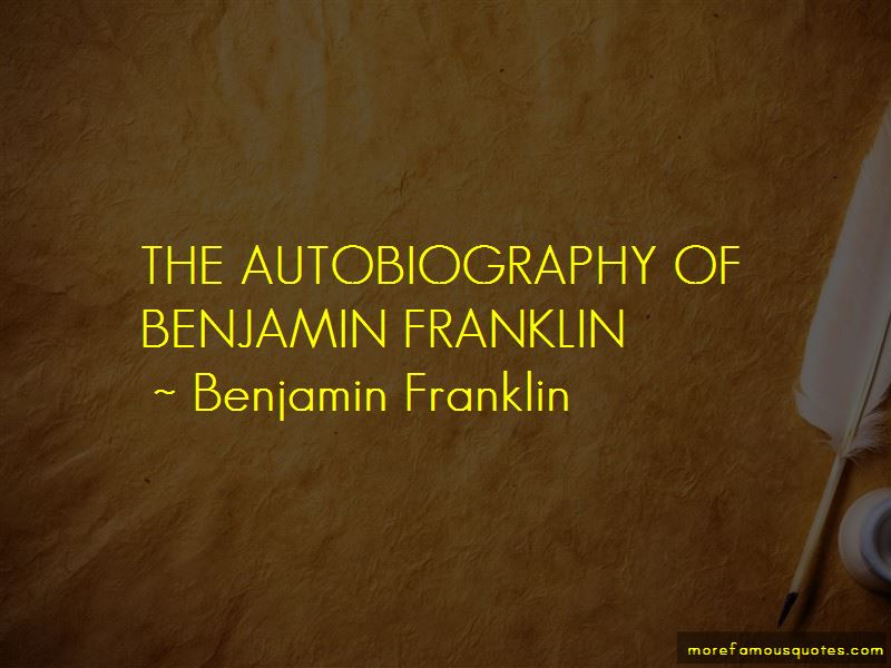 Franklin The Autobiography Quotes