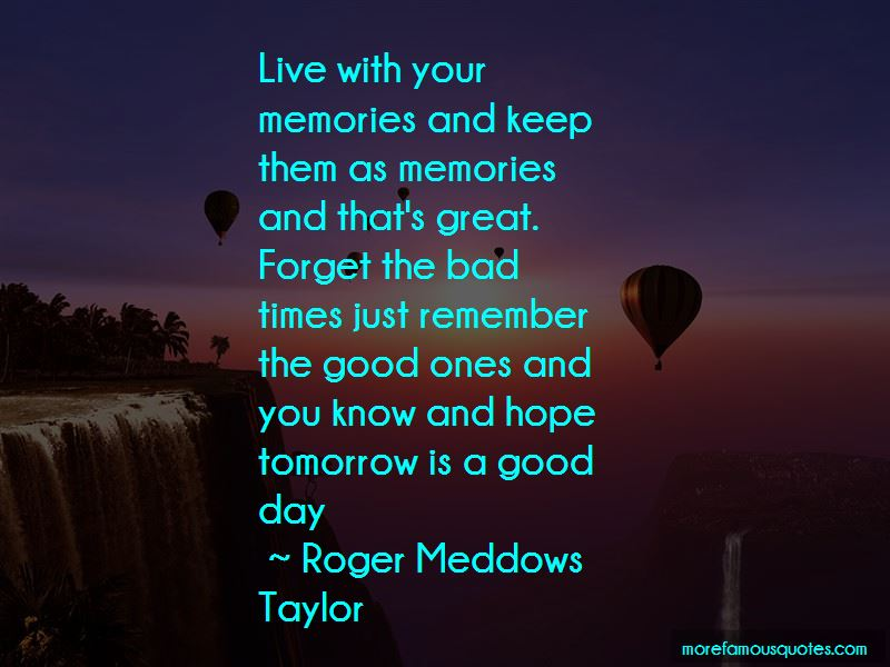 Good Times Great Memories Quotes