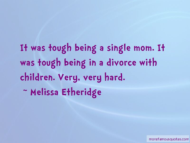 Hard Being A Single Mom Quotes