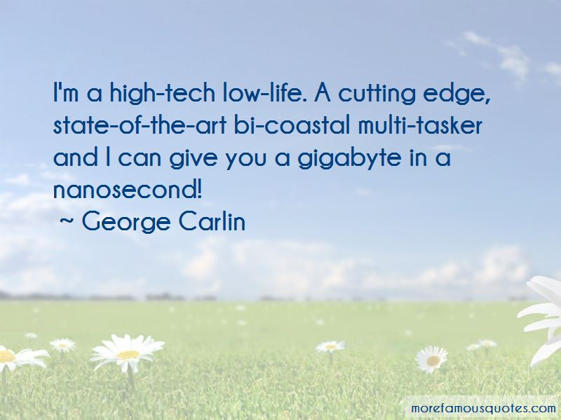 High Tech Low Life Quotes