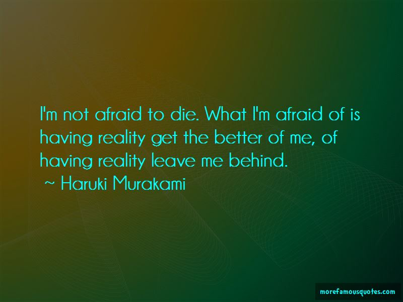 I'm Not Afraid To Die Quotes Pictures 2