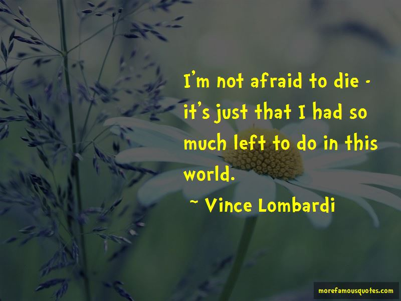 I'm Not Afraid To Die Quotes Pictures 3