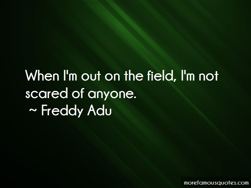 I'm Not Scared Of Anyone Quotes