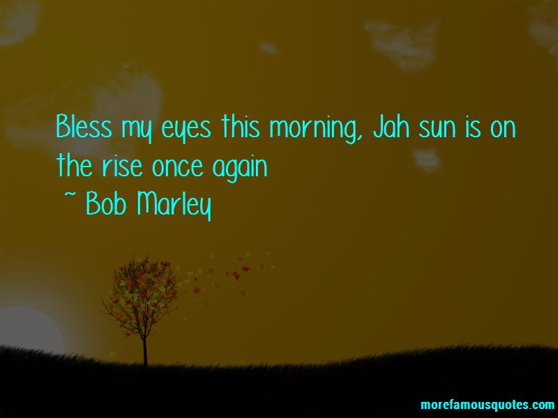 Jah Bless Quotes