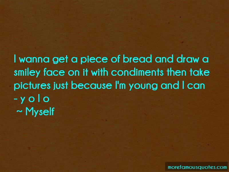Just Because I'm Young Quotes
