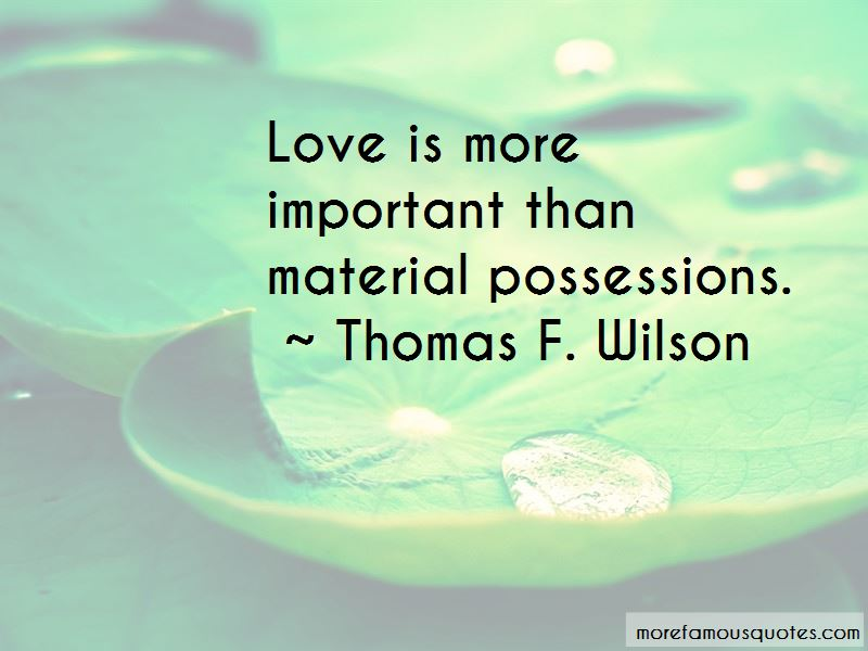 Love Is More Important Quotes
