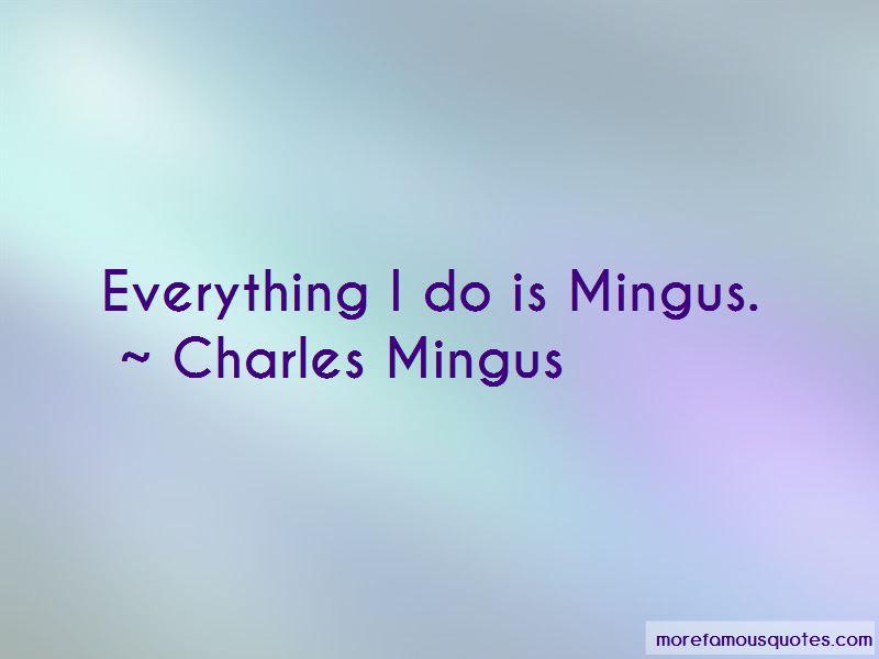 Mingus Quotes