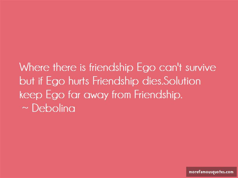 no ego in friendship quotes top quotes about no ego in