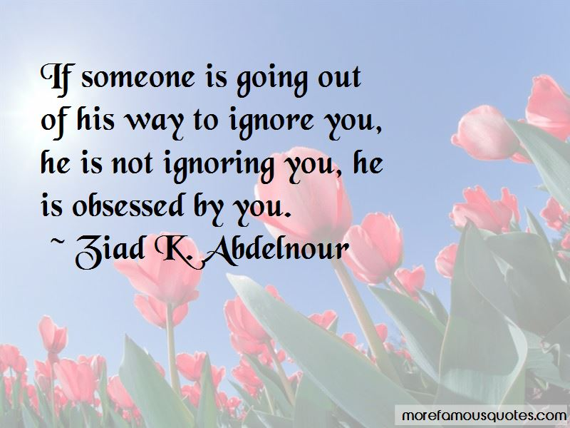 Not Ignoring You Quotes