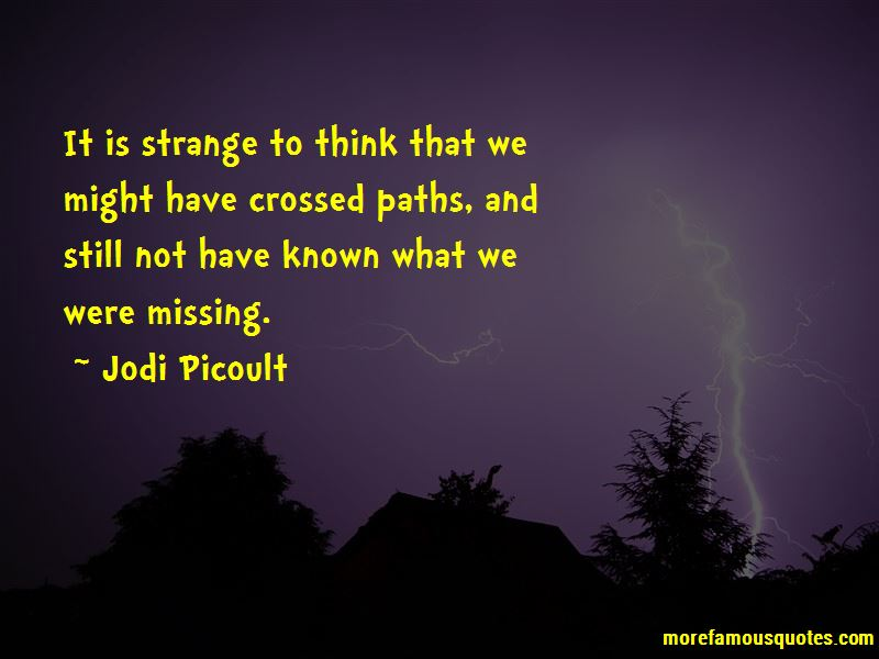 Our Paths Have Crossed Quotes Pictures 4