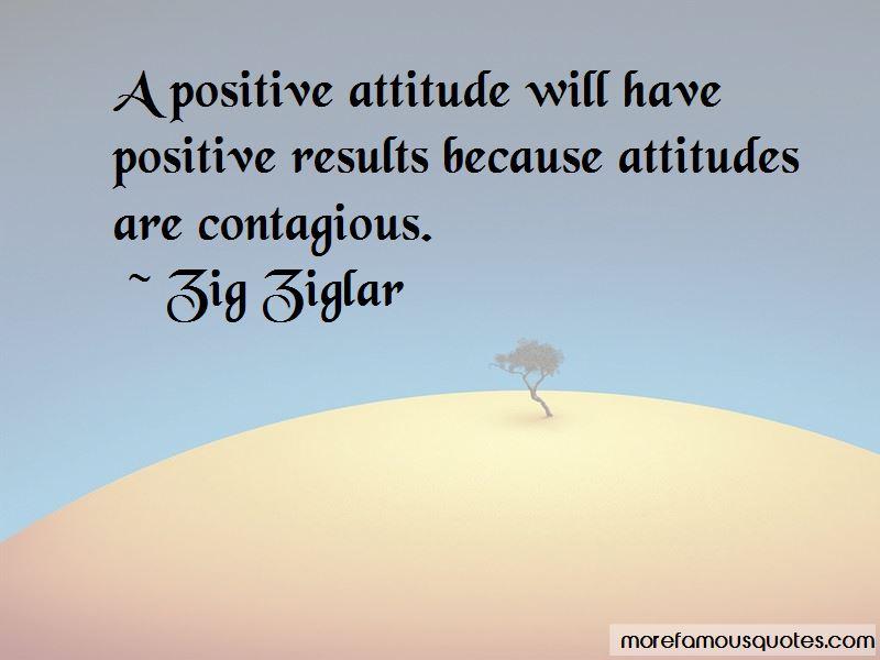 Positive Attitude Contagious Quotes Pictures 2