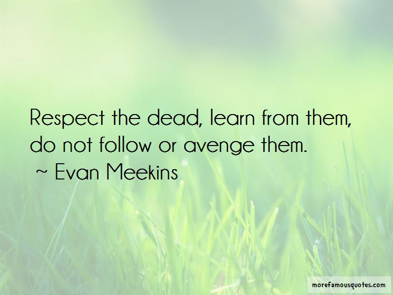 Respect The Dead Quotes