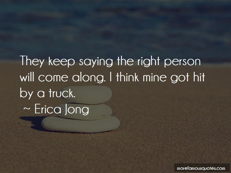 Right Person Will Come Along Quotes