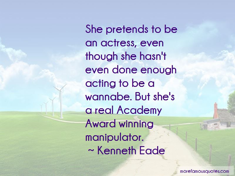 She Pretends Quotes: top 26 quotes about She Pretends from