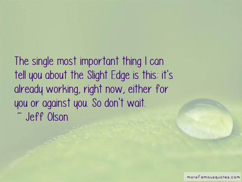 Slight Edge Quotes Pictures 4