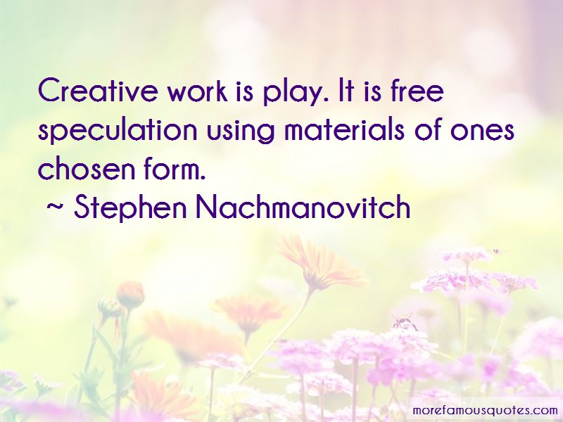 Work Is Play Quotes Pictures 2