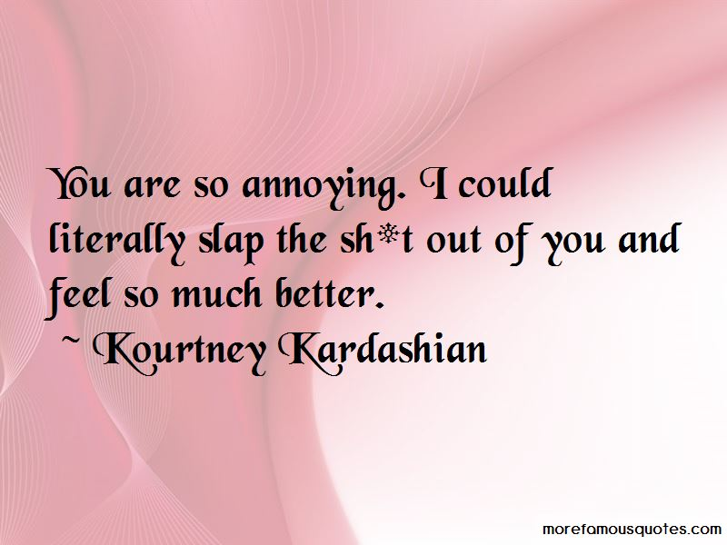 You Are So Annoying Quotes