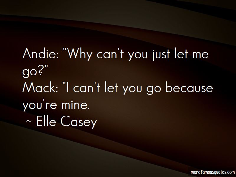 You Just Let Me Go Quotes