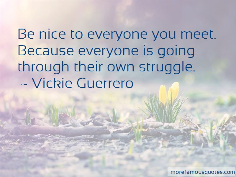 Be Nice To Everyone You Meet Quotes