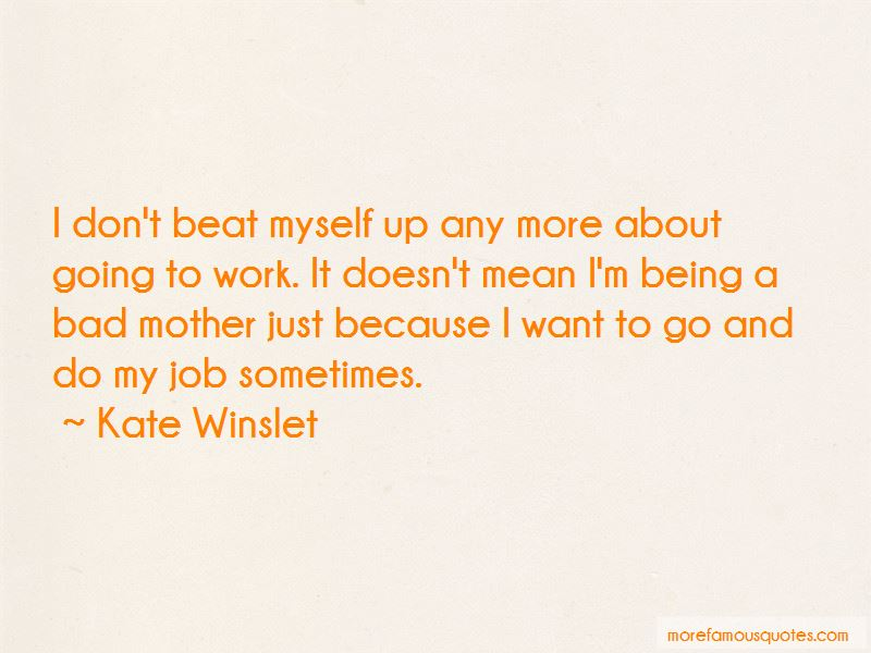 Being A Bad Mother Quotes: top 22 quotes about Being A Bad ...