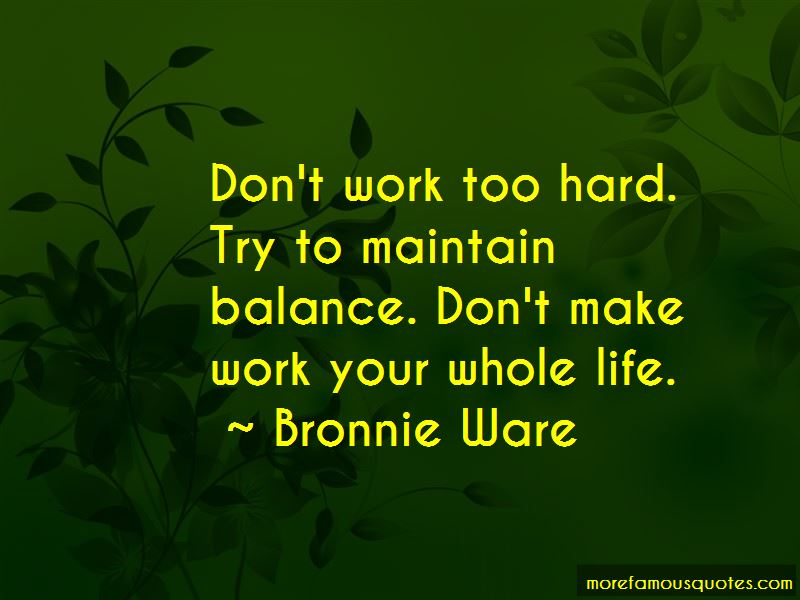 Don't Work Too Hard Quotes