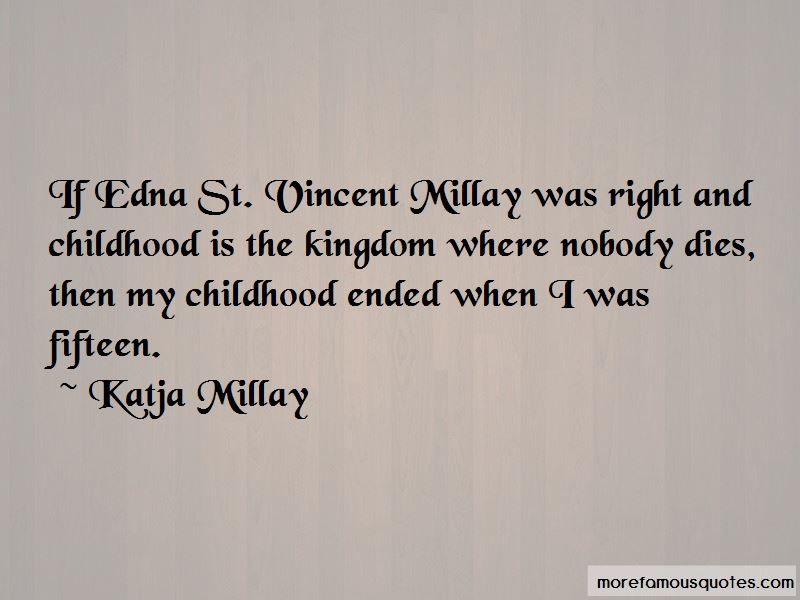 an analysis of childhood is the kingdom where nobody dies a poem by edna st vincent millay I first encountered edna millay's childhood is the kingdom where nobody dies in an anthology - perhaps the original norton anthology of since this was long before the 21st century, it's a curious thing to have said the comment was evidently high praise: millay, writing in the first half of the 20th.