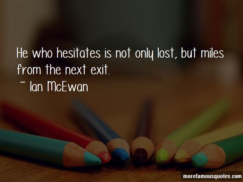 He Who Hesitates Is Lost Quotes Pictures 4