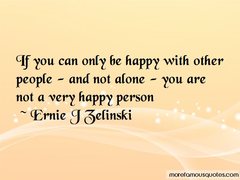 I Can Be Happy Alone Quotes