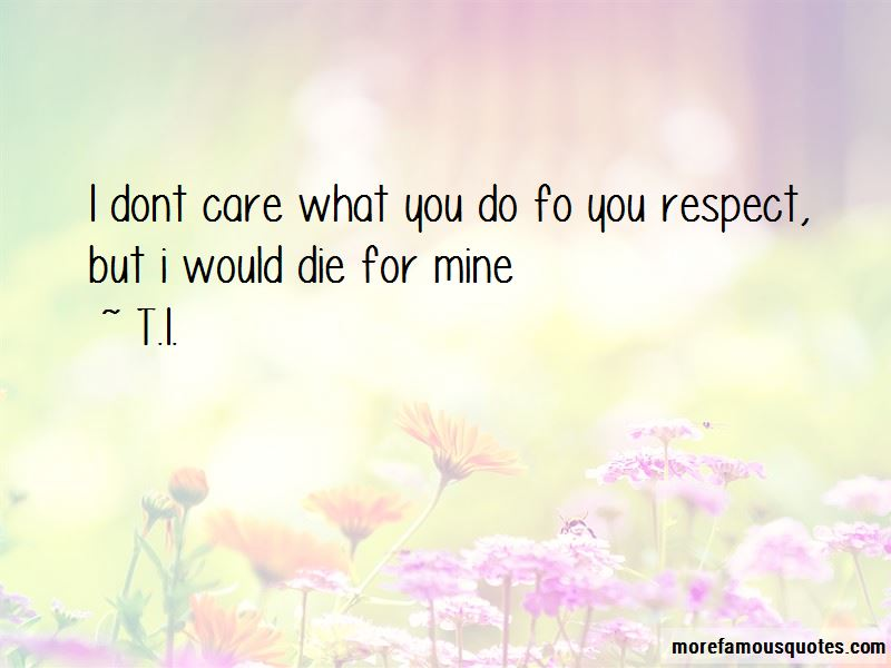 If I Die Would You Care Quotes