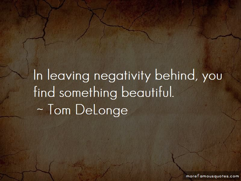 Leaving Negativity Behind Quotes