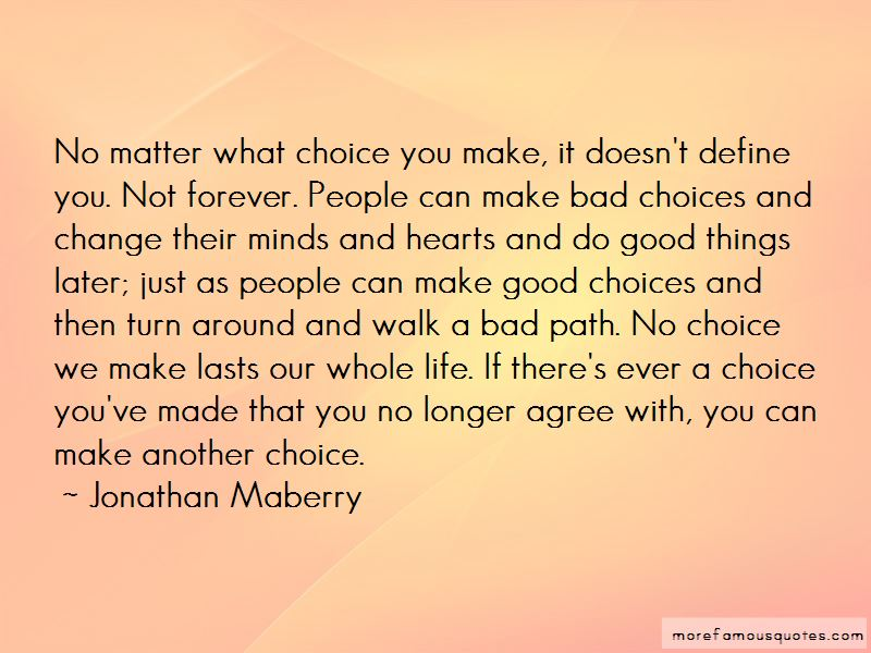 Life Is Matter Of Choice Quotes Top 45 Quotes About Life Is Matter