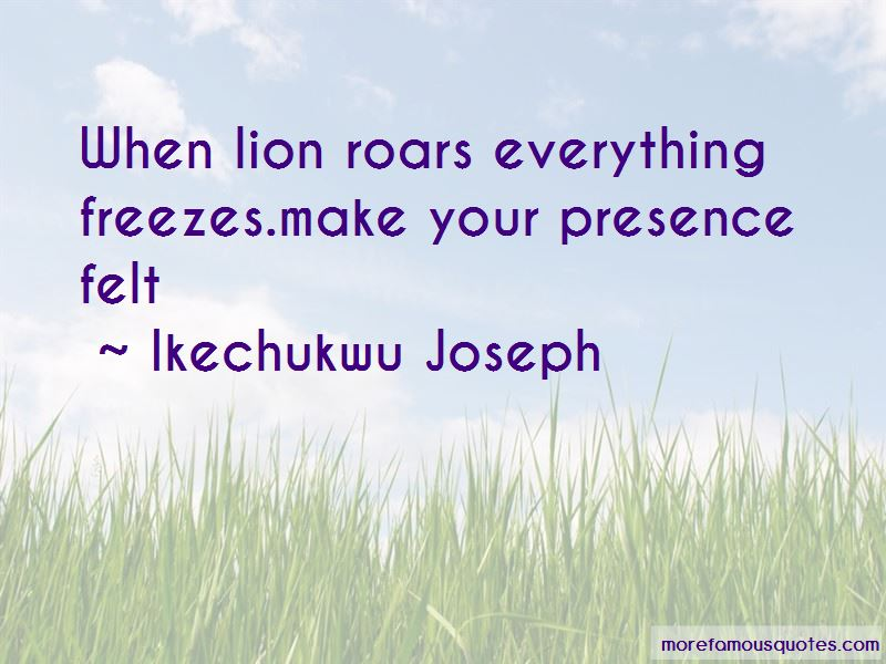 Make Your Presence Felt Quotes