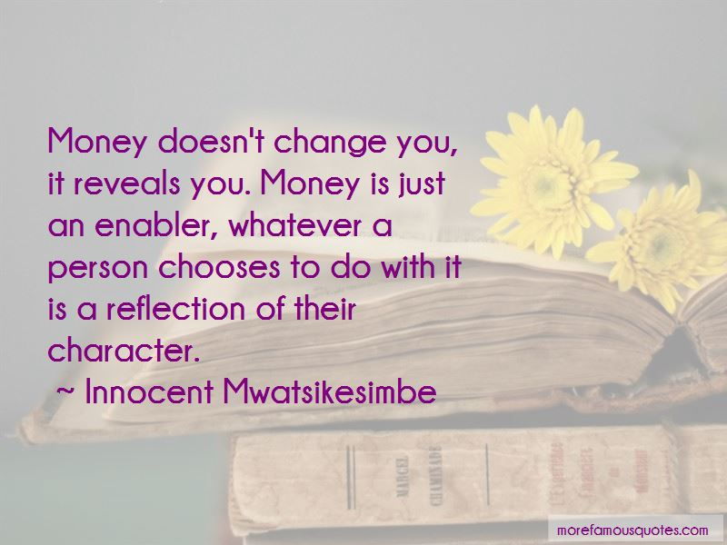 Money Doesn't Change You Quotes Pictures 2