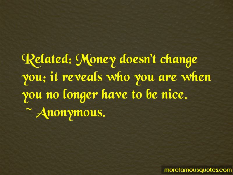 Money Doesn't Change You Quotes