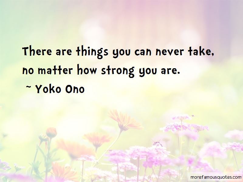 No Matter How Strong You Are Quotes Pictures 4