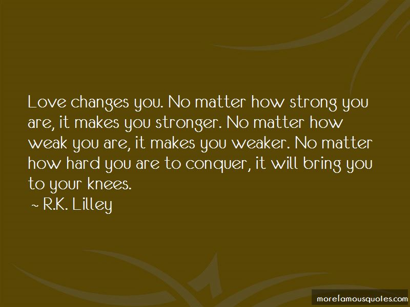 No Matter How Strong You Are Quotes