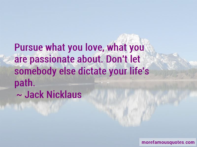 Pursue What You Love Quotes