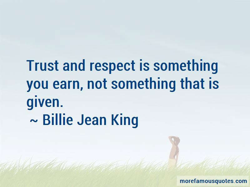 Respect Is Something You Earn Quotes