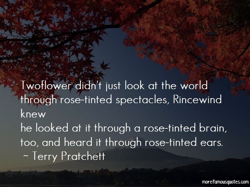 Rose Tinted Spectacles Quotes