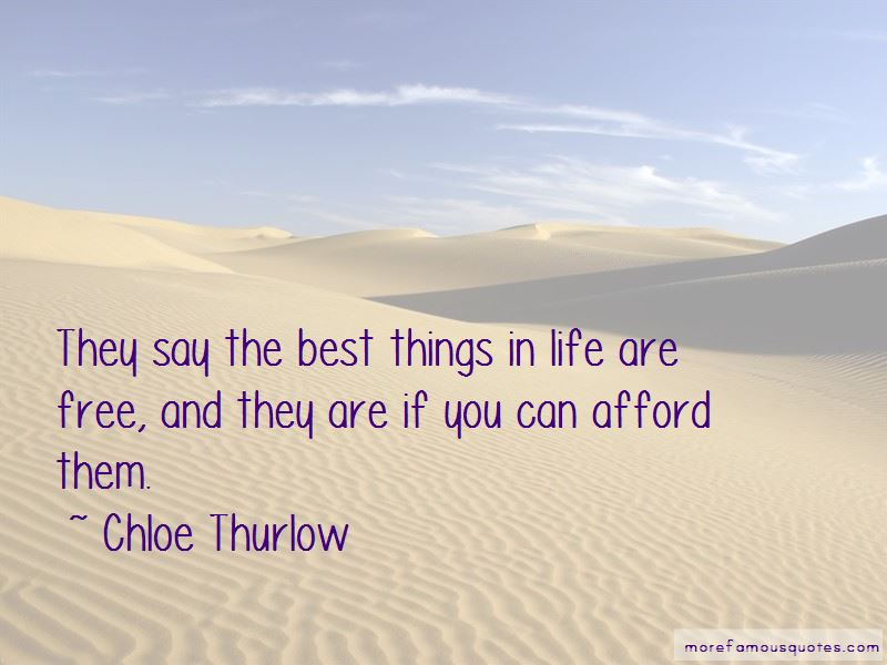 They Say The Best Things In Life Are Free Quotes