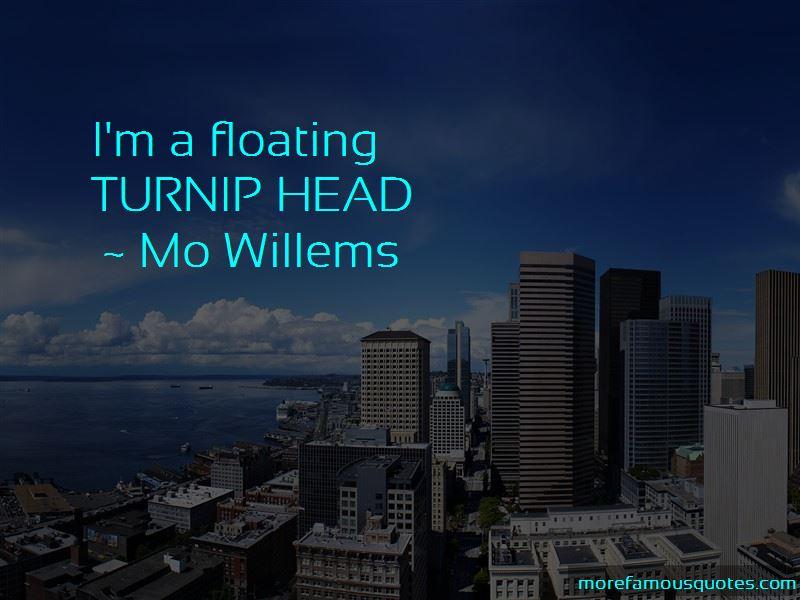 Turnip Head Quotes