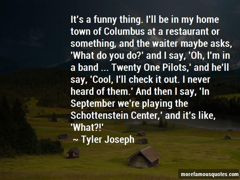 Twenty One Pilots Funny Quotes