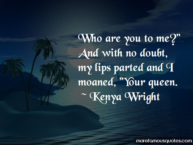 Who Are You To Me Quotes