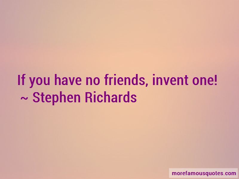 You Have No Friends Quotes Pictures 4