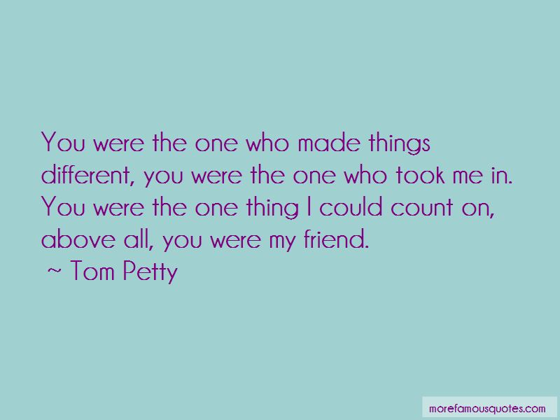 You Were My Friend Quotes Pictures 2