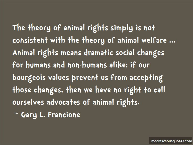 animal rights gary the advocates of Gary francione's animals he accuses animal rights advocates of pre-scientific anthropomorphism the encyclopedia of animal rights and animal welfare.