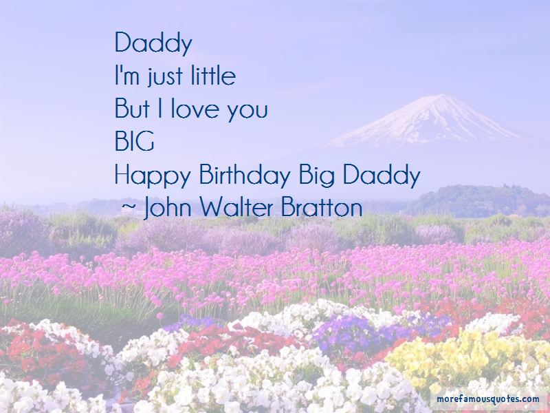 Big Daddy Love Quotes Pictures 3